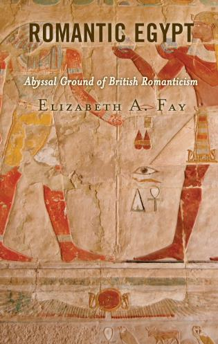 Cover image for the book Romantic Egypt: Abyssal Ground of British Romanticism