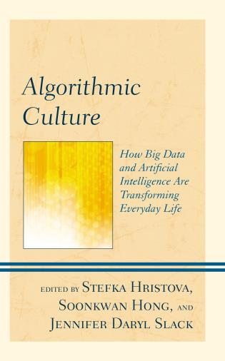 Cover image for the book Algorithmic Culture: How Big Data and Artificial Intelligence Are Transforming Everyday Life