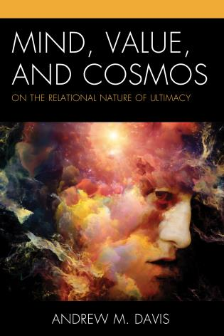 Cover image for the book Mind, Value, and Cosmos: On the Relational Nature of Ultimacy