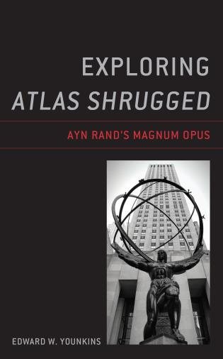 Cover image for the book Exploring Atlas Shrugged: Ayn Rand's Magnum Opus