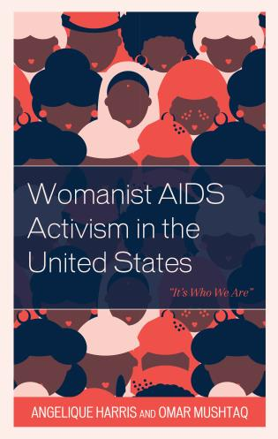 """Cover image for the book Womanist AIDS Activism in the United States: """"It's Who We Are"""""""