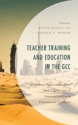 Cover image for the book Teacher Training and Education in the GCC: Unpacking the Complexities and Challenges of Internationalizing Educational Contexts
