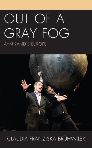 Cover image for the book Out of a Gray Fog: Ayn Rand's Europe
