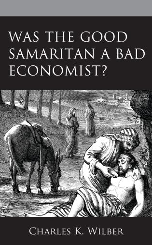 Cover image for the book Was the Good Samaritan a Bad Economist?