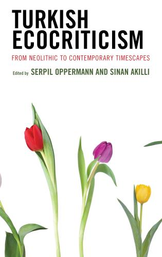 Cover image for the book Turkish Ecocriticism: From Neolithic to Contemporary Timescapes