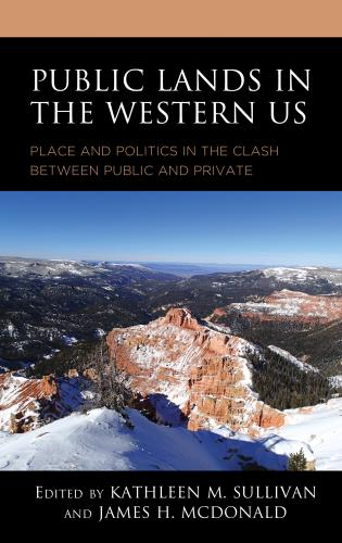 Cover image for the book Public Lands in the Western US: Place and Politics in the Clash between Public and Private
