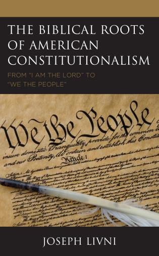 Cover image for the book The Biblical Roots of American Constitutionalism: From