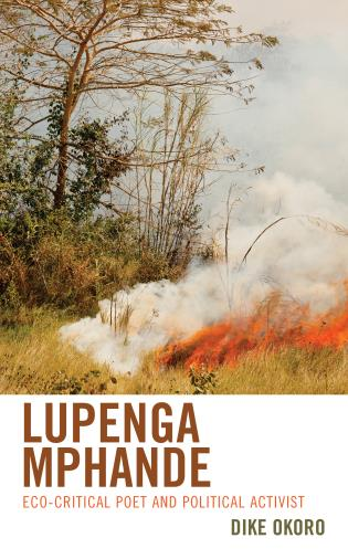 Cover image for the book Lupenga Mphande: Eco-Critical Poet and Political Activist