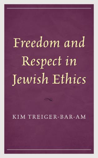 Cover image for the book Freedom and Respect in Jewish Ethics