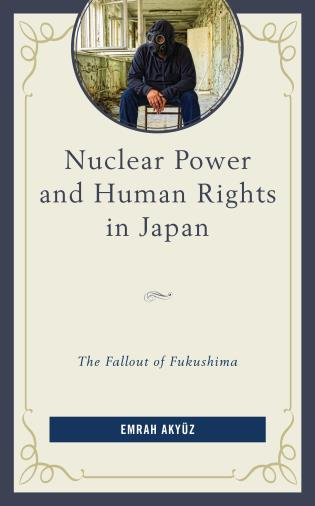 Cover image for the book Nuclear Power and Human Rights in Japan: The Fallout of Fukushima