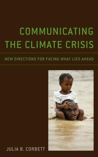 Cover image for the book Communicating the Climate Crisis: New Directions for Facing What Lies Ahead
