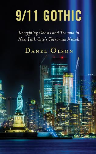 Cover image for the book 9/11 Gothic: Decrypting Ghosts and Trauma in New York City's Terrorism Novels