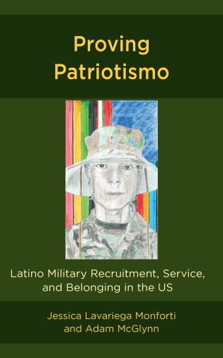 Cover image for the book Proving Patriotismo: Latino Military Recruitment, Service, and Belonging in the US