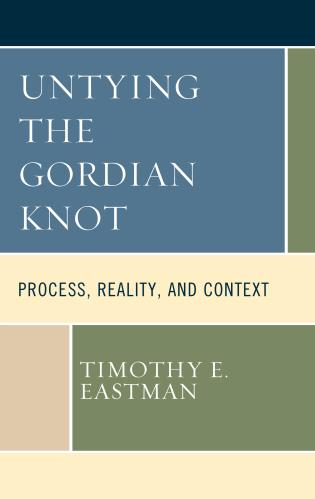 Cover image for the book Untying the Gordian Knot: Process, Reality, and Context
