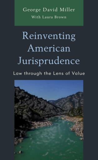 Cover image for the book Reinventing American Jurisprudence: Law through the Lens of Value