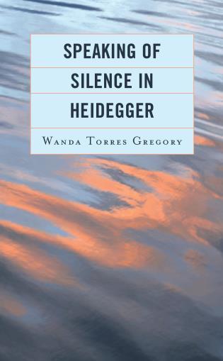 Cover image for the book Speaking of Silence in Heidegger