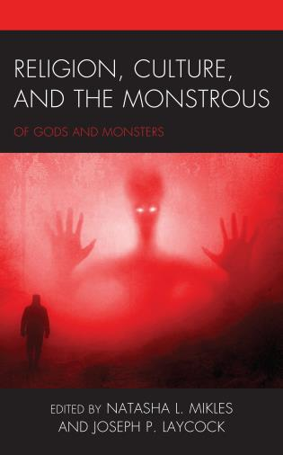 Cover image for the book Religion, Culture, and the Monstrous: Of Gods and Monsters