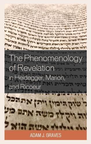 Cover image for the book The Phenomenology of Revelation in Heidegger, Marion, and Ricoeur