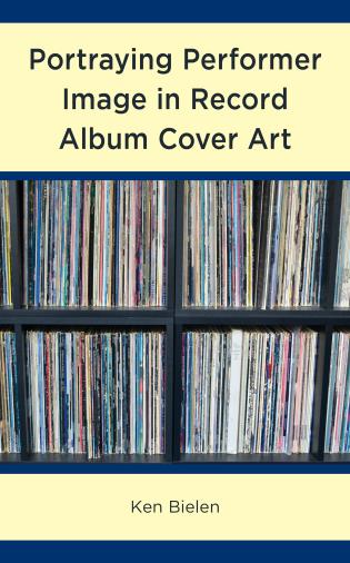 Cover image for the book Portraying Performer Image in Record Album Cover Art