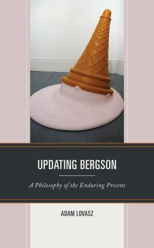 Updating Bergson: A Philosophy of the Enduring Present Book Cover