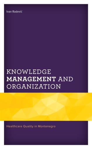 Cover image for the book Knowledge Management and Organization: Healthcare Quality in Montenegro