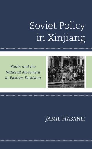 Cover image for the book Soviet Policy in Xinjiang: Stalin and the National Movement in Eastern Turkistan