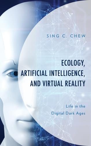 Cover image for the book Ecology, Artificial Intelligence, and Virtual Reality: Life in the Digital Dark Ages