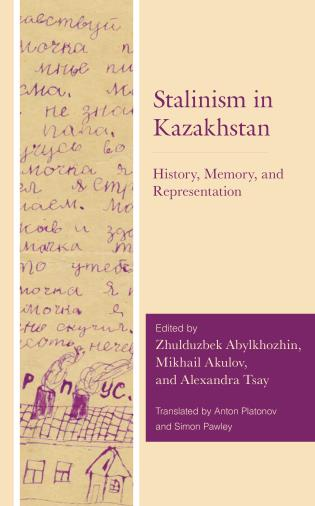 Cover image for the book Stalinism in Kazakhstan: History, Memory, and Representation