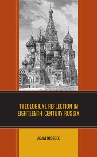 Cover image for the book Theological Reflection in Eighteenth-Century Russia