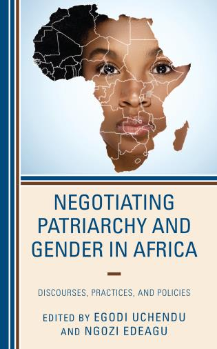 Cover image for the book Negotiating Patriarchy and Gender in Africa: Discourses, Practices, and Policies