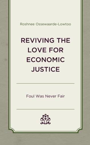 Cover image for the book Reviving the Love for Economic Justice: Foul Was Never Fair