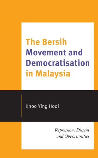 Cover image for the book The Bersih Movement and Democratisation in Malaysia: Repression, Dissent and Opportunities