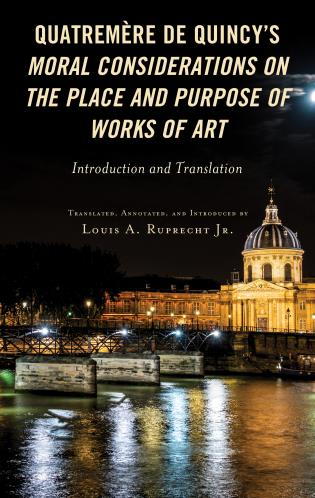 Cover image for the book Quatremère de Quincy's Moral Considerations on the Place and Purpose of Works of Art: Introduction and Translation