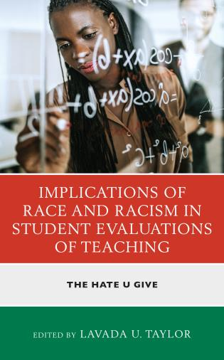 Cover image for the book Implications of Race and Racism in Student Evaluations of Teaching: The Hate U Give