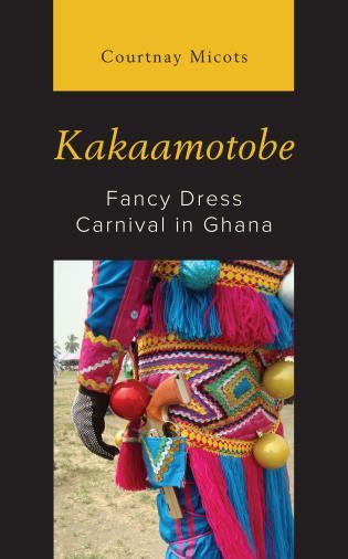 Cover image for the book Kakaamotobe: Fancy Dress Carnival in Ghana
