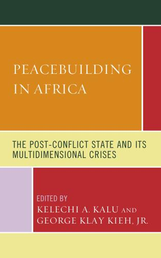 Cover image for the book Peacebuilding in Africa: The Post-Conflict State and Its Multidimensional Crises