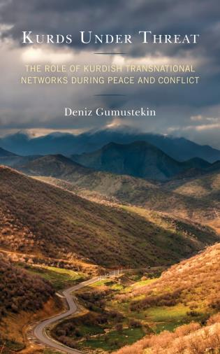 Cover image for the book Kurds Under Threat: The Role of Kurdish Transnational Networks During Peace and Conflict
