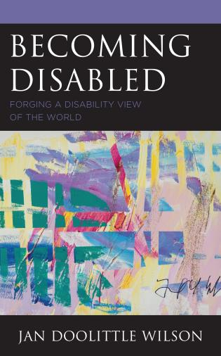 Cover image for the book Becoming Disabled: Forging a Disability View of the World
