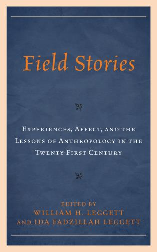 Cover image for the book Field Stories: Experiences, Affect, and the Lessons of Anthropology in the Twenty-First Century