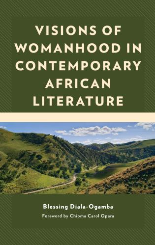Cover image for the book Visions of Womanhood in Contemporary African Literature