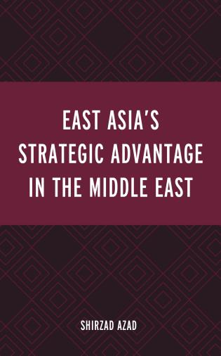 Cover image for the book East Asia's Strategic Advantage in the Middle East