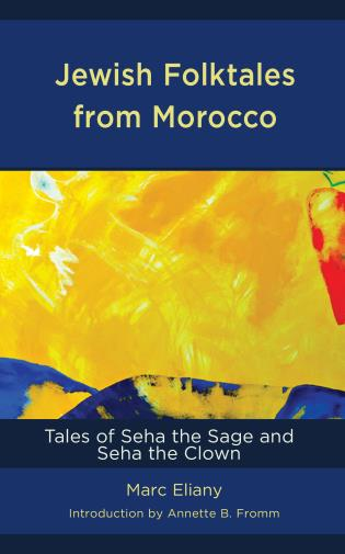 Cover image for the book Jewish Folktales from Morocco: Tales of Seha the Sage and Seha the Clown