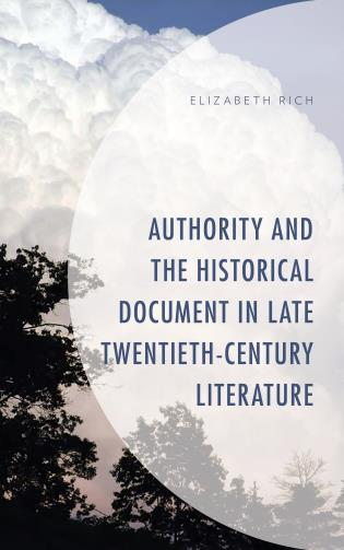 Cover image for the book Authority and the Historical Document in Late Twentieth-Century Literature