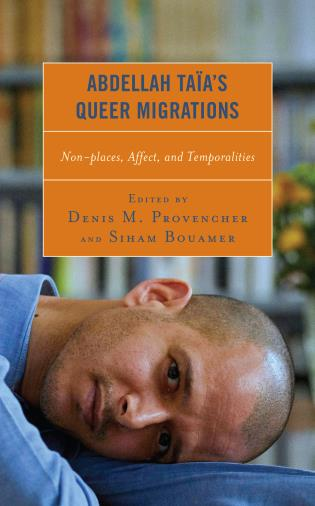 Cover image for the book Abdellah Taïa's Queer Migrations: Non-places, Affect, and Temporalities