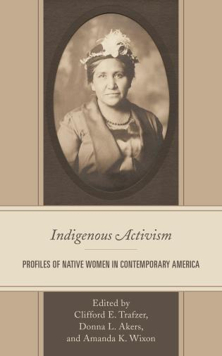 Cover image for the book Indigenous Activism: Profiles of Native Women in Contemporary America