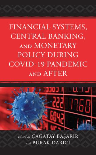 Cover image for the book Financial Systems, Central Banking and Monetary Policy During COVID-19 Pandemic and After