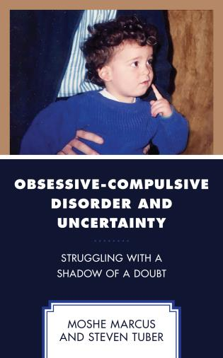 Cover image for the book Obsessive-Compulsive Disorder and Uncertainty: Struggling with a Shadow of a Doubt