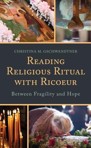 Cover image for the book Reading Religious Ritual with Ricoeur: Between Fragility and Hope