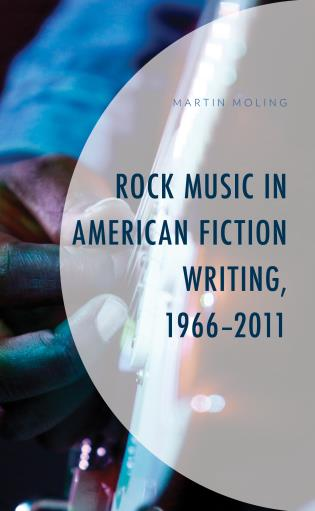 Cover image for the book Rock Music in American Fiction Writing, 1966-2011