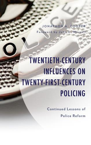 Cover image for the book Twentieth-Century Influences on Twenty-First-Century Policing: Continued Lessons of Police Reform, Revised Edition